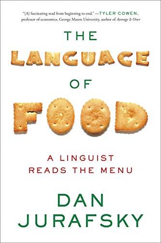 The Language of Food: A Linguist Reads the Menu (Menus Language Arts)