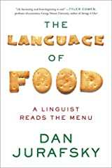The Language of Food: A Linguist Reads the Menu Paperback