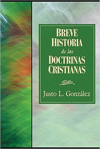 Breve Historia de las Doctrinas Cristianas: Amazon.es: Gonzalez, Justo L.: Libros en idiomas extranjeros