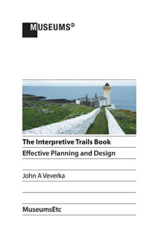 The Interpretive Trails Book: Effective Planning and Design