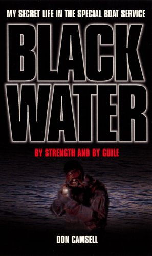 Black Water: By Strength and By Guile (My Secret Life in the Special Boat Section) (Water Special)