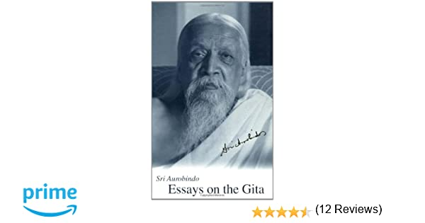 com essays on the gita new u s paperback ed  com essays on the gita new u s paperback ed 9780914955184 sri aurobindo books