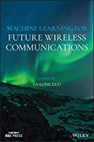 Machine Learning for Future Wireless Communications Front Cover