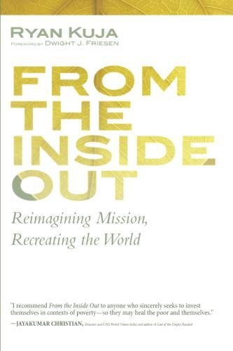 From the Inside Out: Reimagining Mission, Recreating the World