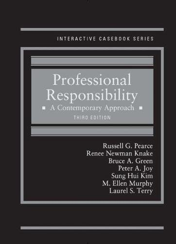 1634600169 - Professional Responsibility: A Contemporary Approach (Interactive Casebook Series)