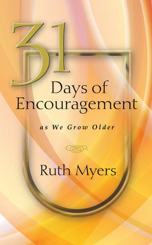 31 Days of Encouragement as We Grow Older (NavPress Devotional Readers)