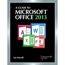 A Guide to Microsoft Office 2013 by Jan Marrelli (2013-07-15)