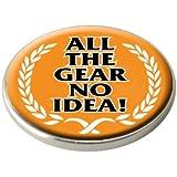ALL THE GEAR NO IDEA GOLF BALL MARKER. by Asbri