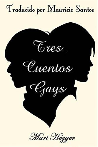 Tres cuentos gays (Spanish Edition)