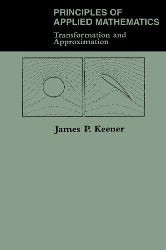 Principles Of Applied Mathematics: Transformation And Approximation by James P. Keener (1995-01-21)