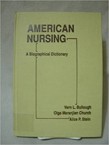 American Nursing: A Biographical Dictionary (Garland Reference Library of Social Science)