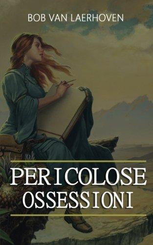 Pericolose ossessioni (Italian Edition)