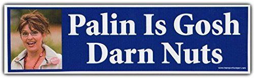 (Lancy's Artwork Funny Political Bumper Stickers: Sarah Sara Palin is Gosh DARN Nuts - Sticker Graphic - Auto, Wall, Laptop, Cell, Truck Sticker for Windows, Cars, Trucks, Tool Boxes, laptops)