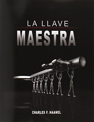 La Llave Maestra / The Master Key System by Charles F. Haanel (Spanish Edition) [Charles F. Haanel] (Tapa Blanda)