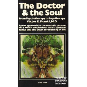 The Doctor and the Soul: From Psychotherapy to Logotherapy 0394743172 Book Cover