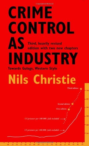 Crime Control As Industry: Towards Gulags, Western Style: 3rd (Third) edition PDF