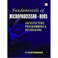 Fundamental of Microprocessor 8085: Architecture Programming, and Interfacing