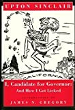I, Candidate for Governor, Upton Sinclair, 0520081978
