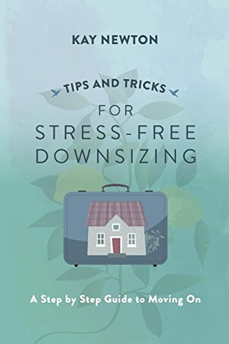 Tips and Tricks for Stress-Free Downsizing: A Step by Step Guide to Moving On ebook