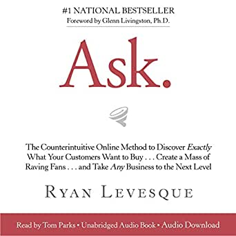 Amazon com: Ask: The Counterintuitive Online Method to