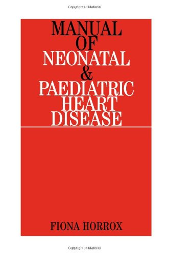 Manual of Neonatal and Paediatric Heart Disease by Brand: Wiley