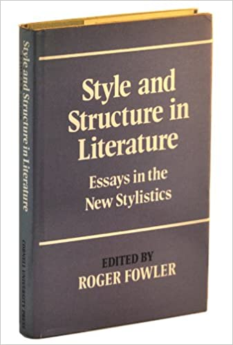 style and structure in literature essays in the new stylistics  style and structure in literature essays in the new stylistics roger fowler 9780801409493 com books