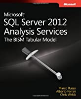 Microsoft SQL Server 2012 Analysis Services: The BISM Tabular Model Front Cover