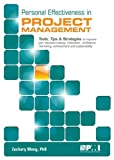 Personal Effectiveness in Project Management: Tools, Tips & Strategies to Improve Your Decision-making, Motivation, Confidence, Risk-taking, Achievement and Sustainability