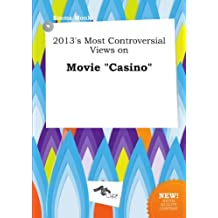 "2013's Most Controversial Views on Movie ""Casino"""