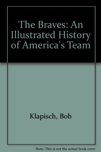 The World Champion Braves: An Illustrated History of America's Team 1871-1995 ()