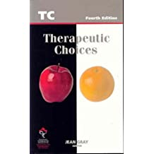 Therapeutic Choices: Written by Gray, 2003 Edition, (4th Edition) Publisher: Canadian Pharmacists Assoc. [Paperback]