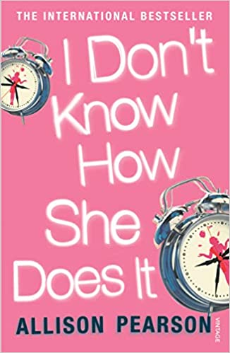 I Dont Know How She Does It: The Life of Kate Reddy, Working Mother