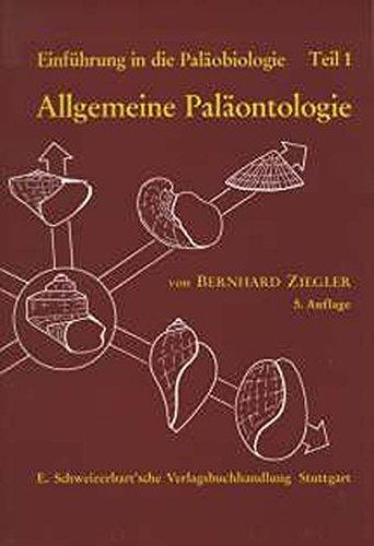 Einführung In Die Paläobiologie Tl.1 Allgemeine Paläontologie