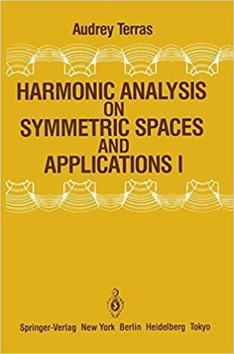 Harmonic Analysis on Symmetric Spaces and Applications I by Audrey Terras (1985-07-01)
