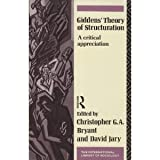 Giddens' Theory of Structuration : A Critical Appreciation, Jary, David, 0415007976
