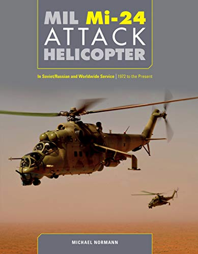 Mil Mi-24 Attack Helicopter: In Soviet/Russian and Worldwide Service, 1972 to the Present