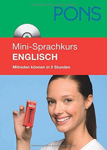 PONS Mini-Sprachkurs Englisch: Mitreden können in 5 Stunden. Mit Mini-CD (mit MP3-Dateien)