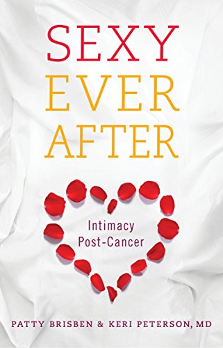 Sexy Ever After: Intimacy Post-Cancer (A Good in Bed Guide)