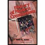 History of Modern Creationism, Henry M. Morris, 0890511020