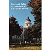 True and False Accusations of Child Sex Abuse