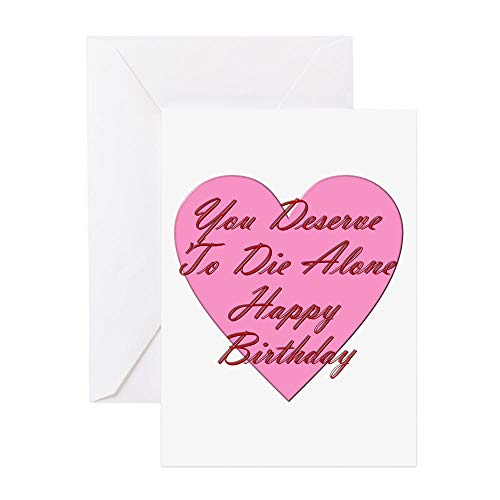 CafePress You Deserve To Die Alone Happy Birth Greeting Card, Note Card, Birthday Card, Blank Inside Matte