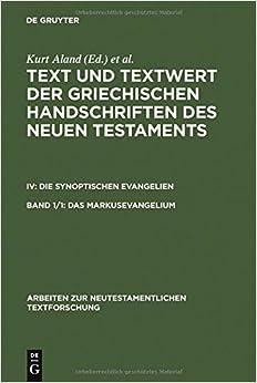 Das Markusevangelium: Handschriftenliste Und Vergleichende Beschreibung (Arbeiten Zur Neutestamentlichen Textforschung)