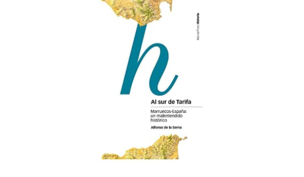 Al sur de Tarifa. Marruecos-España: un malentendido histórico (Estudios nº 48) eBook: Serna, Alfonso De La: Amazon.es: Tienda Kindle