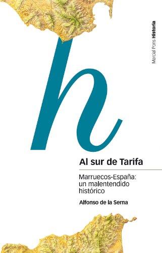 Al sur de Tarifa. Marruecos-España: un malentendido histórico (Estudios)