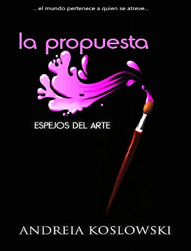 La Propuesta (Espejos del Arte nº 1) (Spanish Edition) by [Koslowski