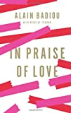 In Praise of Love, Alain Badiou, 1595588779