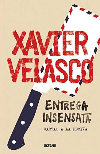 Entrega insensata. Cartas a la deriva (Biblioteca Xavier Velasco) (Spanish Edition)