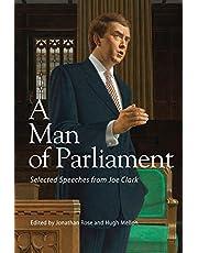 A Man of Parliament: Selected Speeches from Joe Clark