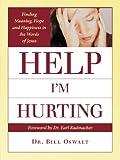Help I'm Hurting, Bill Oswalt, 1462711804