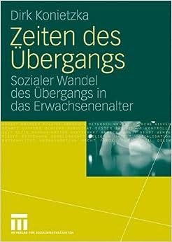 Zeiten des Übergangs: Sozialer Wandel des Übergangs in das Erwachsenenalter (German Edition)